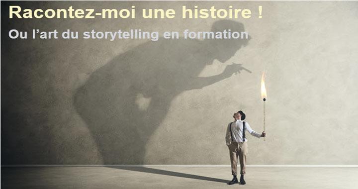 Racontez-moi une histoire ! Ou l'art du storytelling en formation